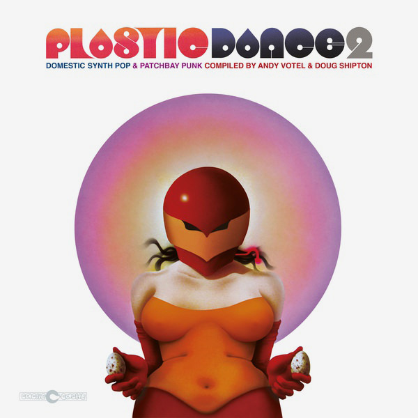 PLASTIC DANCE 2: DOMESTIC SYNTH POP & PATCHBAY PUNK (LP)