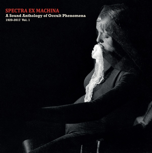 Spectra Ex Machina: A Sound Anthology of Occult Phenomena (LP)