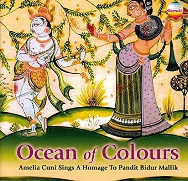 Ocean of Colours (A. Cuni Sings a Homage To Pandit Bidur Mallik)