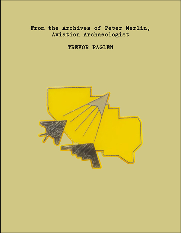 From the Archives of Peter Merlin, Aviation Archaeologist (Book)