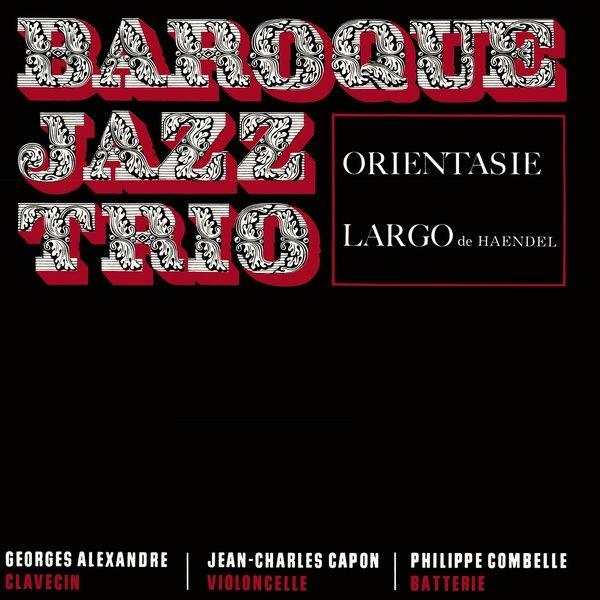 baroque jazz trio - Orientasie / Largo (7