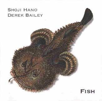 shoji hano - derek bailey - Fish