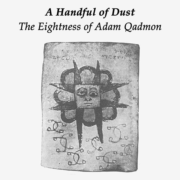 a handful of dust - The Eightness of Adam Qadmon (LP)