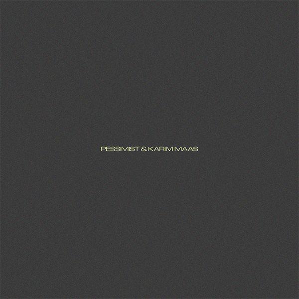 pessimist - karim maas - Pessimist & Karim Maas (LP)