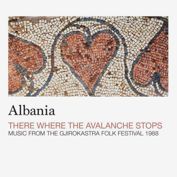 ALBANIA, THERE WHERE THE AVALANCHE STOPS (LP)