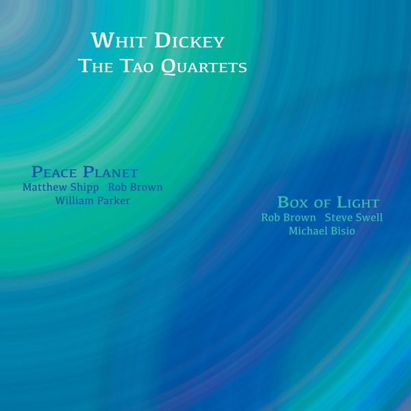 whit dickey - The Tao Quartets - Peace Planet & Box of Light (2CD)