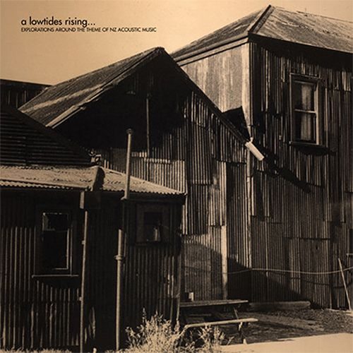 A LOWTIDES RISING... (EXPLORATIONS OF NZ ACOUSTIC MUSIC) (2LP)
