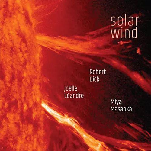 robert dick - miya masaoka - joëlle léandre - Solar Wind