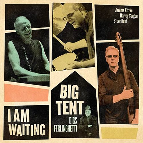I Am Waiting (Big Tent Digs Ferlinghetti)