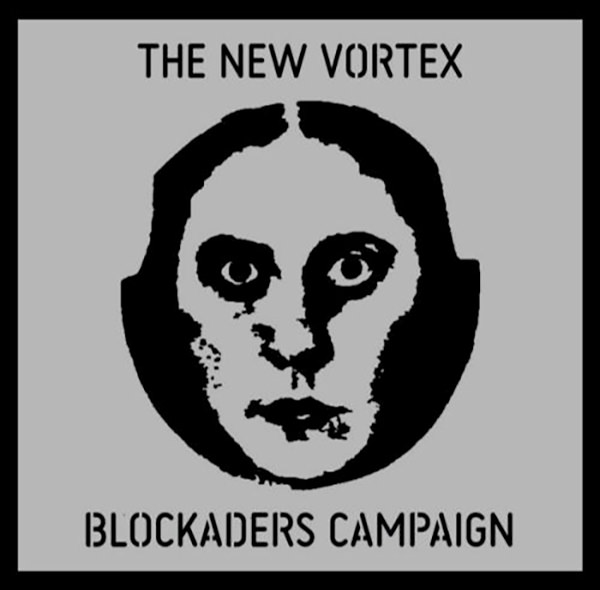 THE NEW VORTEX BLOCKADERS CAMPAIGN