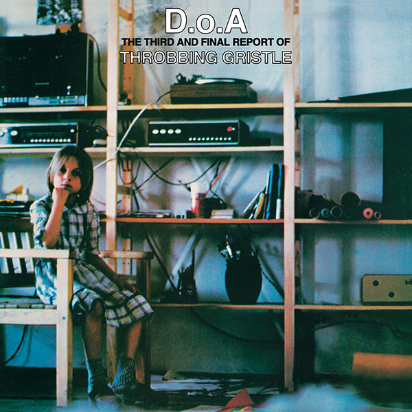 D.O.A. THIRD AND FINAL REPORT OF THROBBING GRISTLE (COLOUR LP)