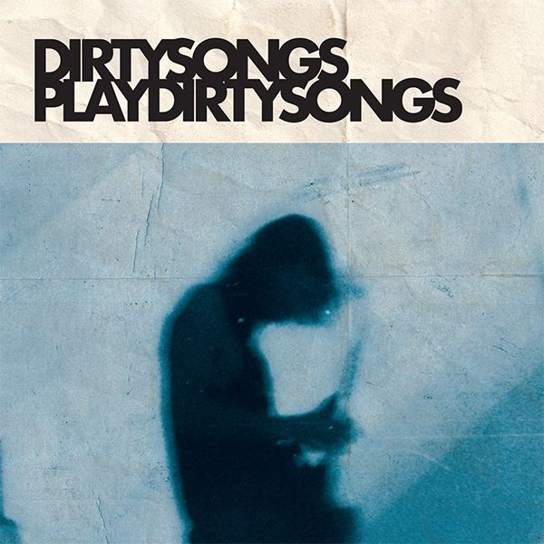 DIRTY SONGS PLAY DIRTY SONGS (LP)