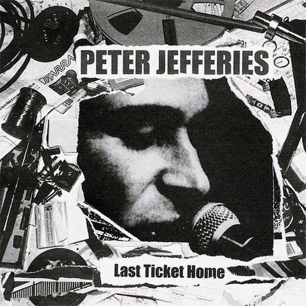 peter jefferies - Last Ticket Home (LP)