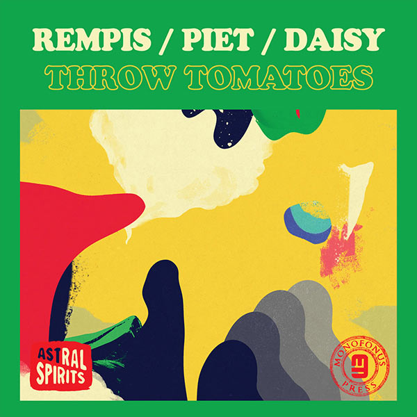 tim daisy - matt piet - dave rempis - Throw Tomatoes