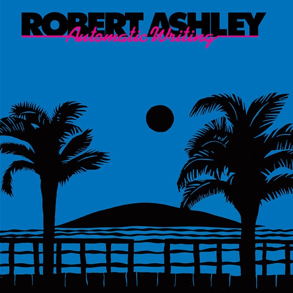 robert ashley - Automatic Writing (LP)