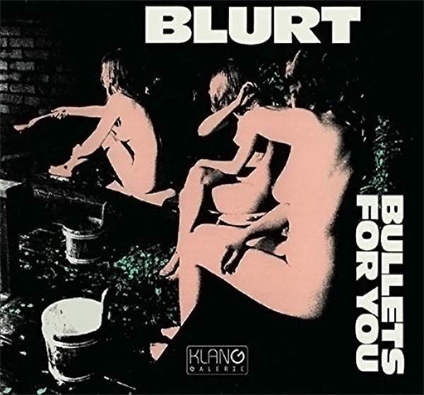 blurt - Bullets For You