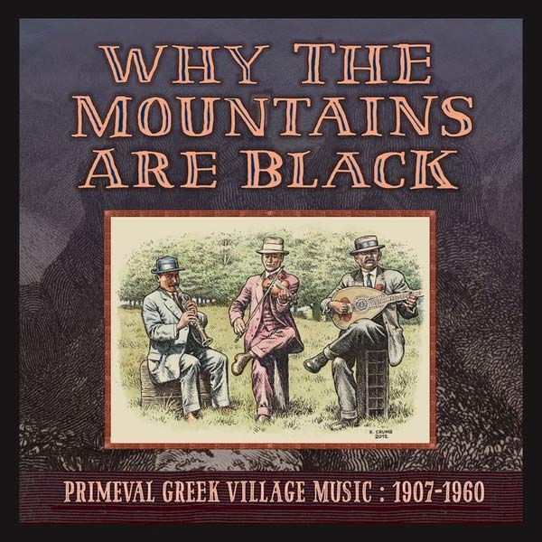 various - Why the Mountains Are Black: Primeval Greek Village Music (2LP)