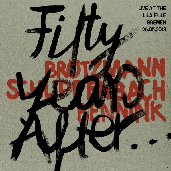 FIFTY YEARS AFTER... (LIVE AT LILA EULE BREMEN 26.05.2018) (LP)