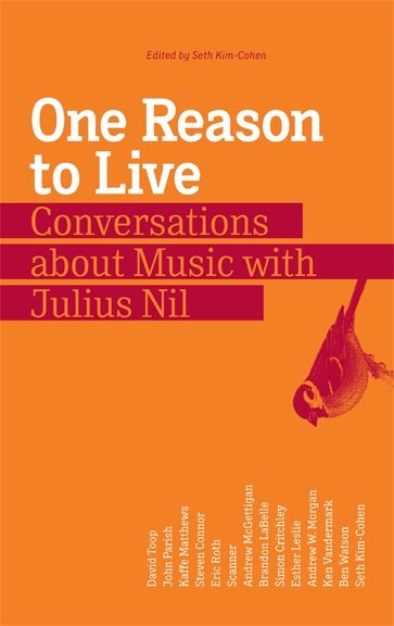 One reason to live. Conversations about music with Julius Nil