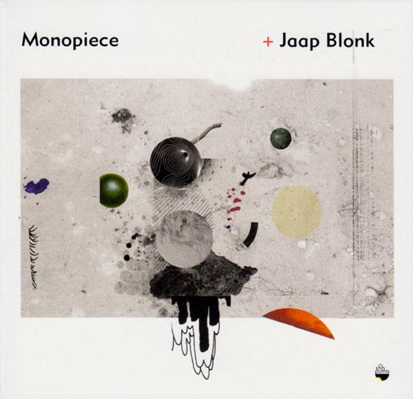MONOPIECE & JAAP BLONK