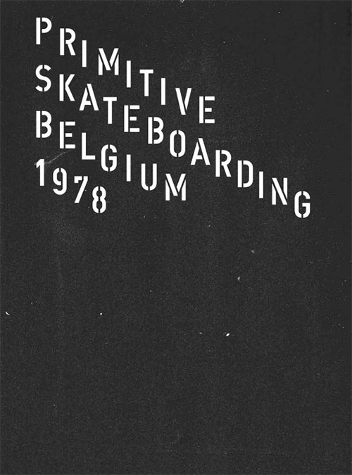 Primitive Skateboarding, Belgium 1978 (Book + Tape)