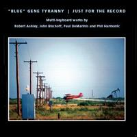 blue gene tyranny - Just For The Record
