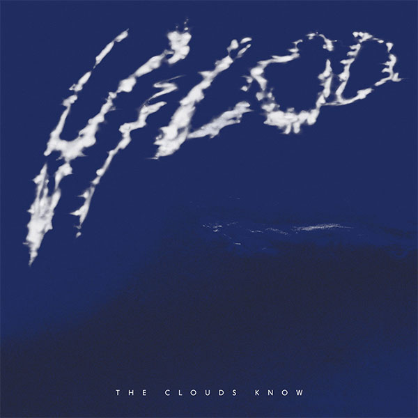 THE CLOUDS KNOW (2LP)