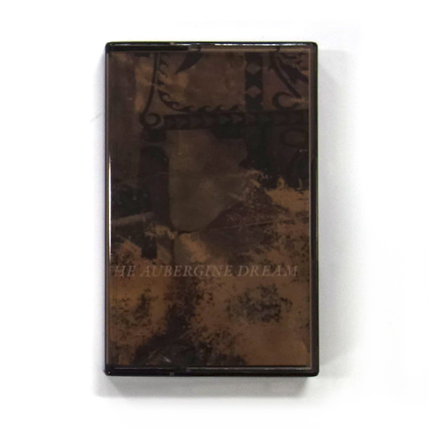 THE AUBERGINE DREAM (TAPE)