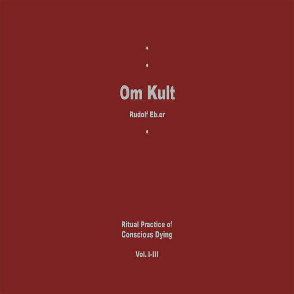 OM KULT : RITUAL PRACTICE OF CONSCIOUS DYING - VOL I-III (3CD)