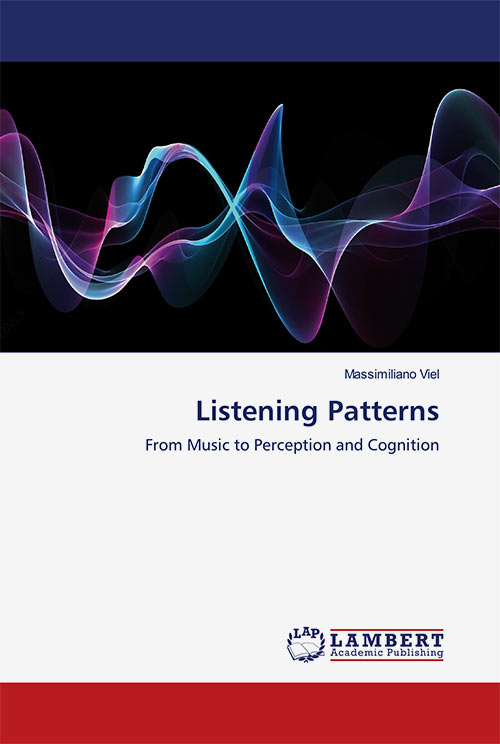 LISTENING PATTERNS. FROM MUSIC TO PERCEPTION AND COGNITION (BOOK