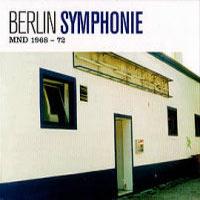 BERLIN SYMPHONIE MND 1968 - 72