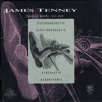 James Tenney: Selected Works 1961- 1969