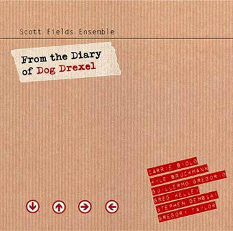 scott fields ensemble - From the diary of Dog Drexel