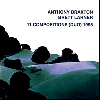anthony braxton - brett larner - 11 Compositions (Duo) 1995