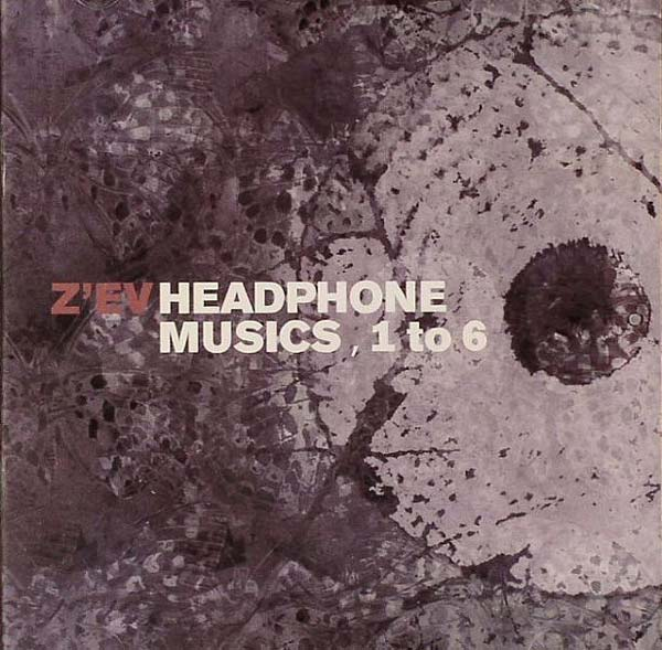 z'ev - Headphone musics 1 to 6. As I As
