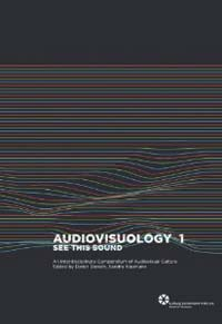 SEE THIS SOUND. AUDIOVISUOLOGY