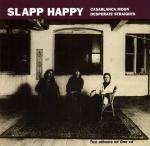 slapp happy - Casablanca Moon / Desperate Straights