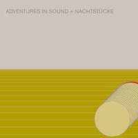 ADVENTURES IN SOUND / NACHTSTüCKE