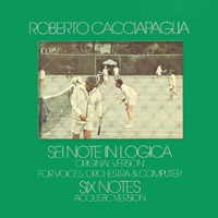 roberto cacciapaglia - Sei Note in Logica / Six Notes