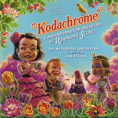 KODACHROME: COMPOSITIONS FOR ORCHESTRA BY RAYMOND SCOTT