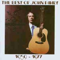THE BEST OF JOHN FAHEY: 1959-1977