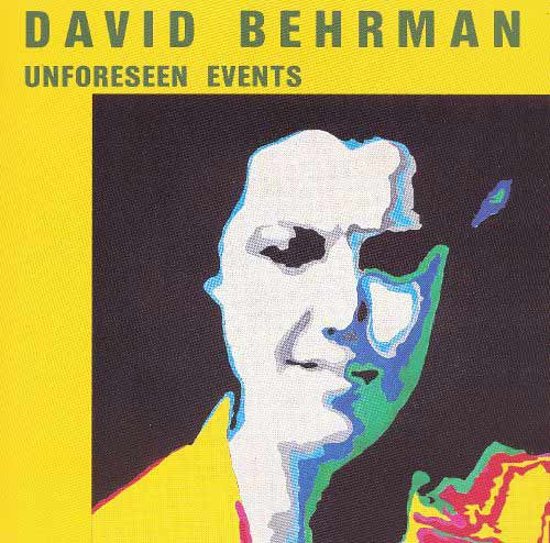 david behrman - Unforeseen Events