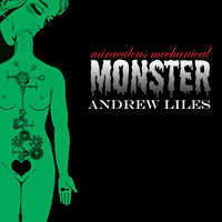 andrew liles - The miraculous mechanical monster