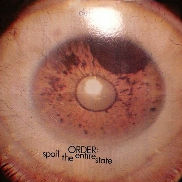Order: Spoil The Entire State (Lp)