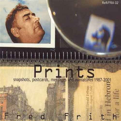 fred frith - Prints - Snapshots, Postcards, Messages And Miniatures 1987-2001