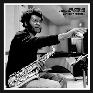 THE COMPLETE ARISTA RECORDINGS OF ANTHONY BRAXTON