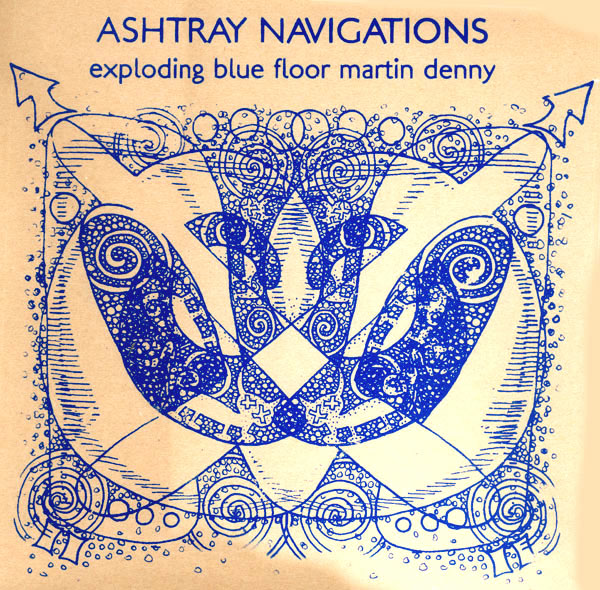 ashtray navigations - Exploding blue floor Martin Denny