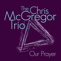 chris mcgregor trio - Our Prayer
