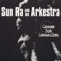 arkestra - sun ra arkestra - Cosmo Sun Connection