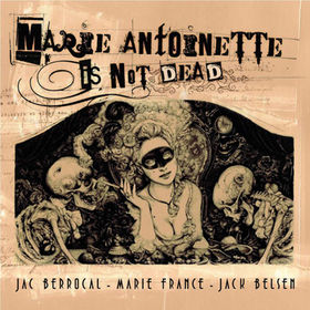 MARIE-ANTOINETTE IS NOT DEAD